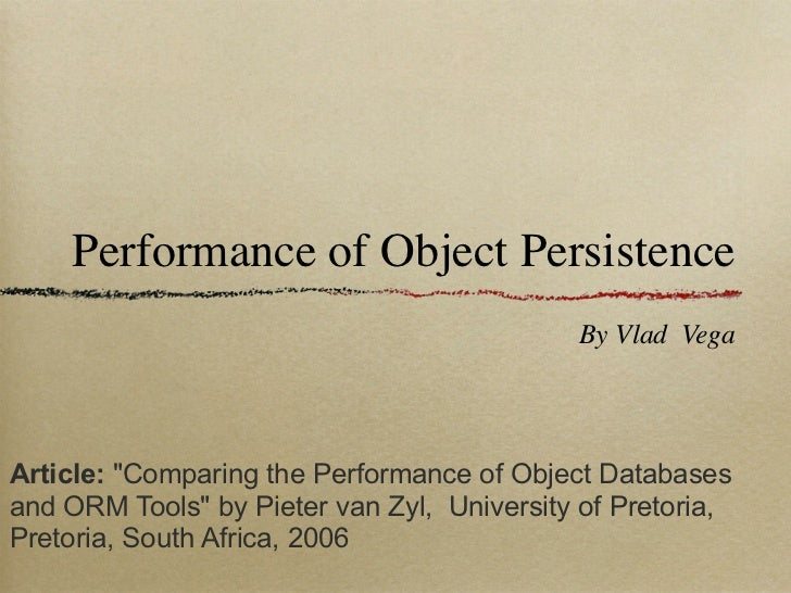 """Performance of Object Persistence                                            By Vlad VegaArticle: """"Comparing the Performan..."""