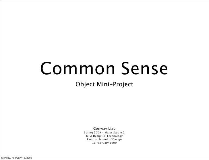 Common Sense                               Object Mini-Project                                       Conway Liao          ...