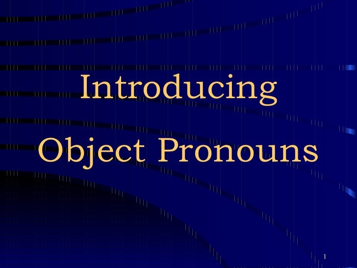 Introducing Object Pronouns