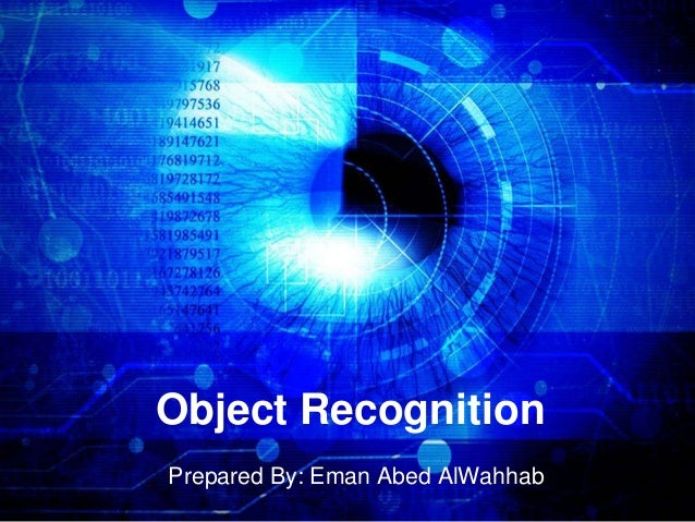 Object Recognition Prepared By: Eman Abed AlWahhab