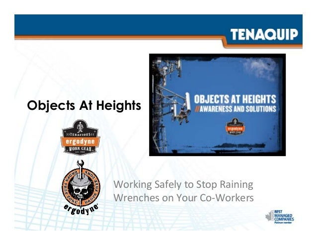 Objects At Heights Working  Safely  to  Stop  Raining   Wrenches  on  Your  Co-‐Workers