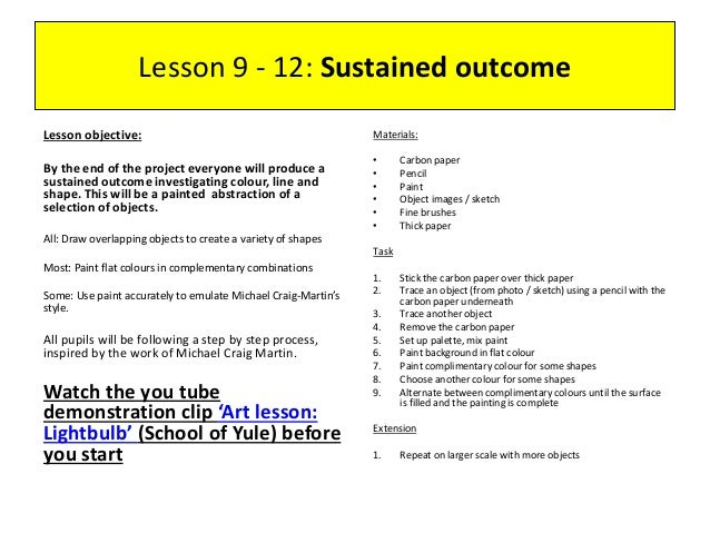 Lesson 9 - 12: Sustained outcome Lesson objective: By the end of the project everyone will produce a sustained outcome inv...