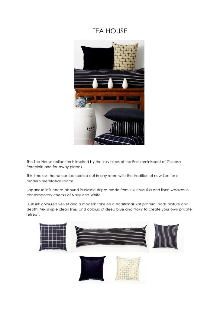 TEA HOUSE     The Tea House collection is inspired by the inky blues of the East reminiscent of Chinese Porcelain and far-...