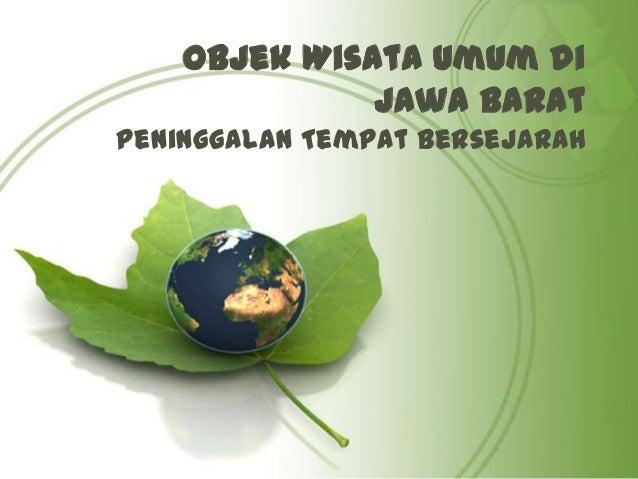 Objek Wisata Umum di              Jawa BaratPeninggalan Tempat Bersejarah