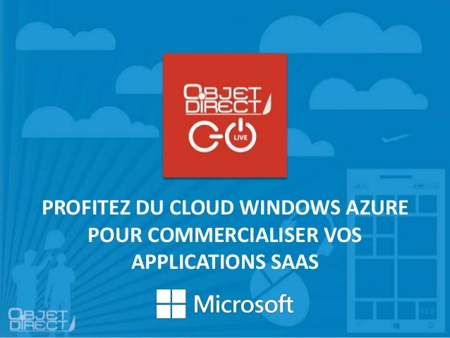 PROFITEZ DU CLOUD WINDOWS AZURE POUR COMMERCIALISER VOS APPLICATIONS SAAS V2.0