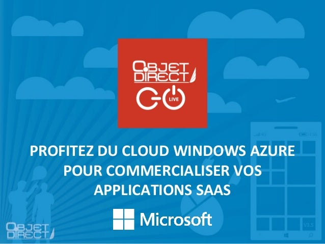 PROFITEZ DU CLOUD WINDOWS AZURE POUR COMMERCIALISER VOS APPLICATIONS SAAS V3.5