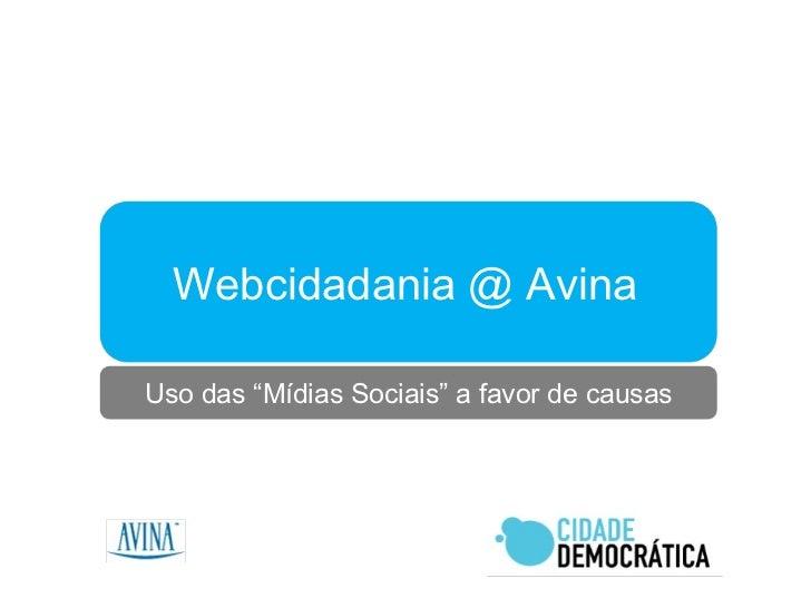 """Webcidadania @ Avina Uso das """"Mídias Sociais"""" a favor de causas"""
