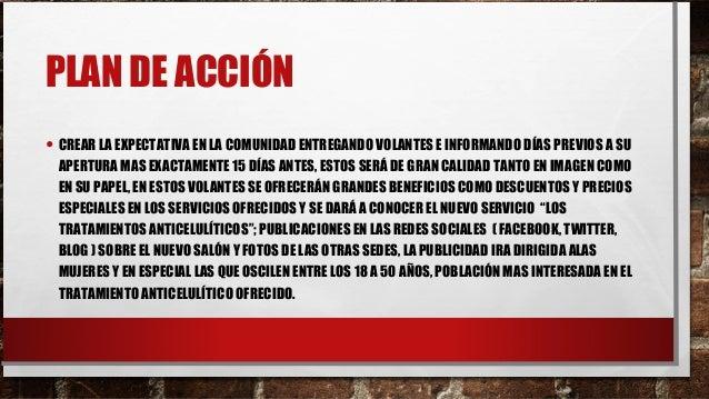 PLAN DE ACCIÓN • CREAR LA EXPECTATIVA EN LA COMUNIDAD ENTREGANDO VOLANTES E INFORMANDO DÍAS PREVIOS A SU APERTURA MAS EXAC...