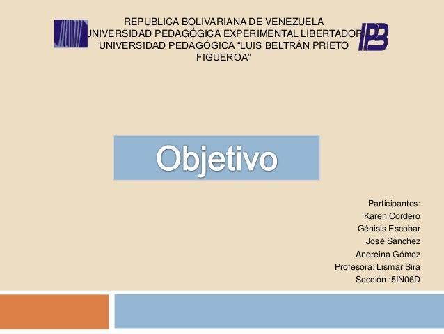 "REPUBLICA BOLIVARIANA DE VENEZUELA UNIVERSIDAD PEDAGÓGICA EXPERIMENTAL LIBERTADOR UNIVERSIDAD PEDAGÓGICA ""LUIS BELTRÁN PRI..."