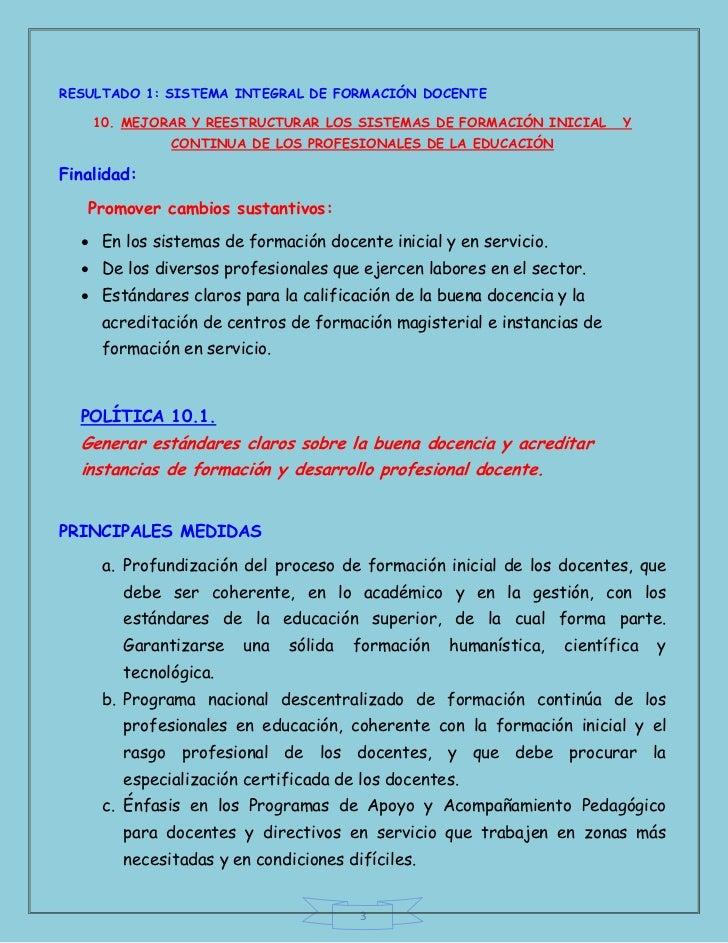 RESULTADO 1: SISTEMA INTEGRAL DE FORMACIÓN DOCENTE    10. MEJORAR Y REESTRUCTURAR LOS SISTEMAS DE FORMACIÓN INICIAL       ...