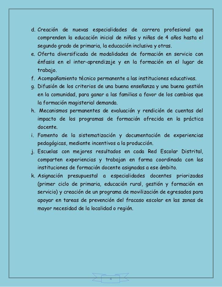 d. Creación de nuevas especialidades de carrera profesional que  comprenden la educación inicial de niños y niñas de 4 año...