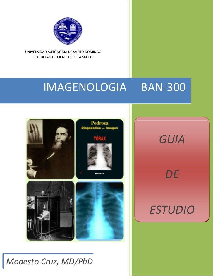 UNIVERSIDAD AUTONOMA DE SANTO DOMINGO         FACULTAD DE CIENCIAS DE LA SALUD            IMAGENOLOGIA                    ...