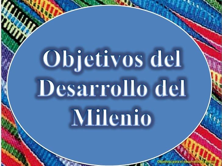 Objetivos para el desarrollo del milenio