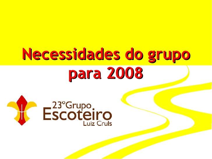 Necessidades do grupo para 2008