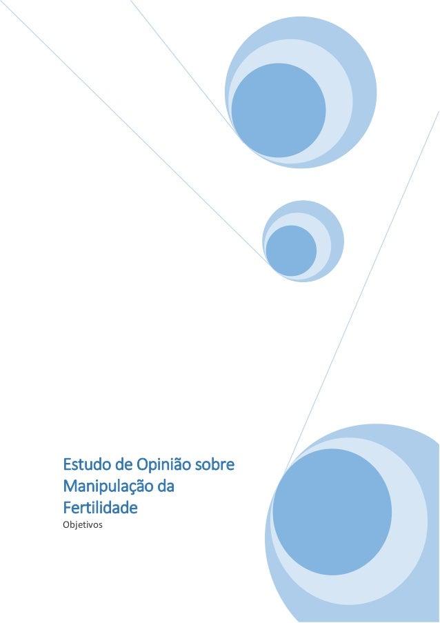 Estudo de Opinião sobre Manipulação da Fertilidade Objetivos