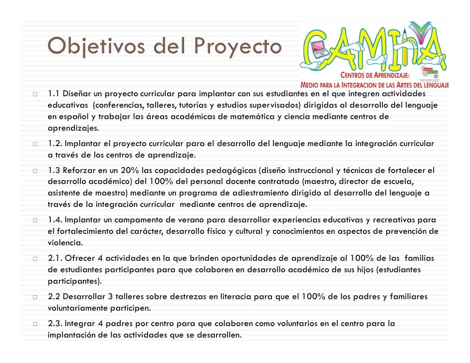 Objetivos del Proyecto 1.1 Diseñar un proyecto curricular para implantar con sus estudiantes en el que integren actividade...