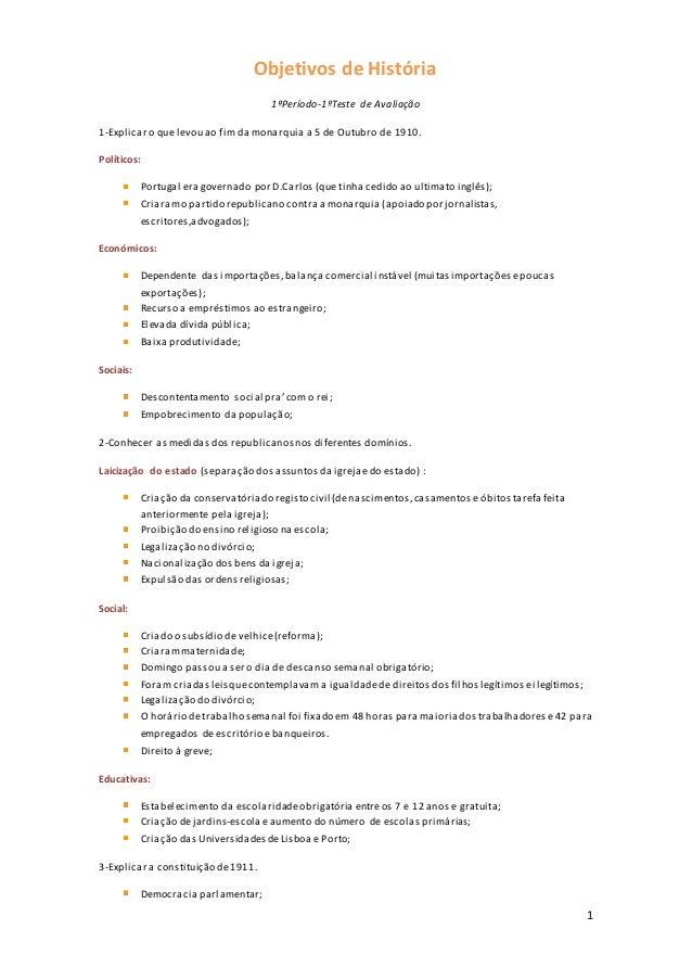 1 Objetivos de História 1ºPeríodo-1ºTeste de Avaliação 1-Explicar o que levou ao fim da monarquia a 5 de Outubro de 1910. ...