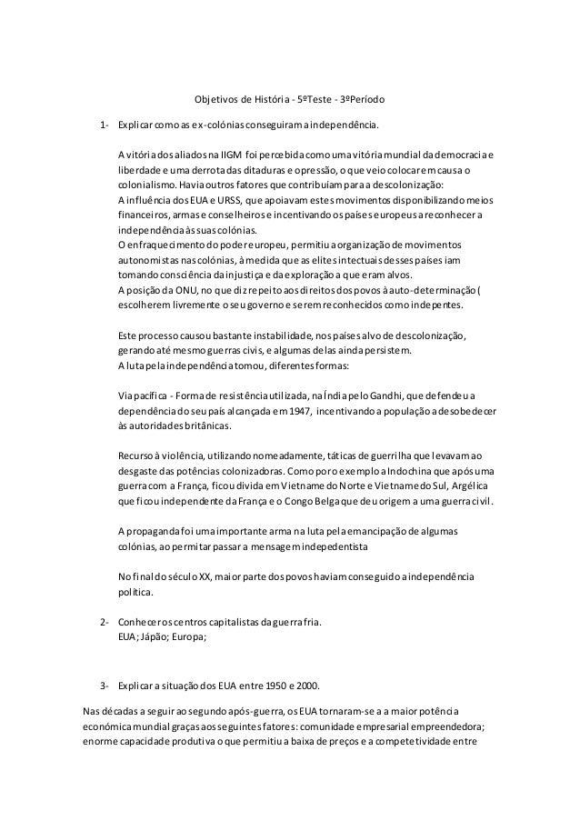 Objetivos de História - 5ºTeste - 3ºPeríodo 1- Explicarcomoas ex-colóniasconseguiramaindependência. A vitóriadosaliadosnaI...