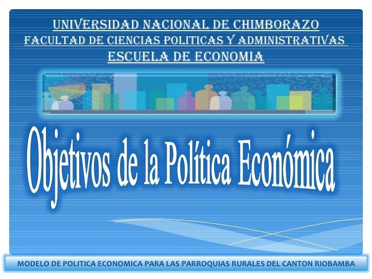 Universidad nacional de chimborazo FacUltad de ciencias politicas y administrativas                    escUela de economia...