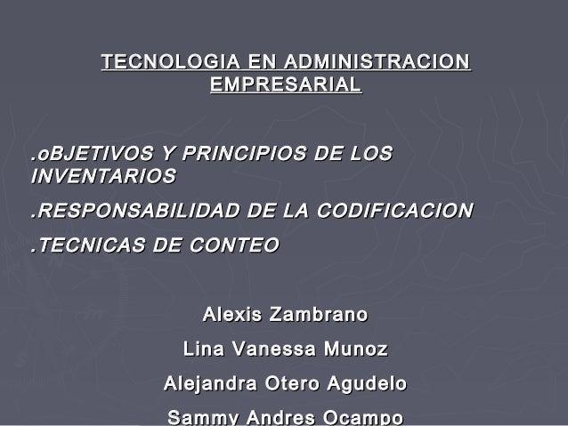 TECNOLOGIA EN ADMINISTRACIONTECNOLOGIA EN ADMINISTRACION EMPRESARIALEMPRESARIAL .oBJETIVOS Y PRINCIPIOS DE LOS.oBJETIVOS Y...