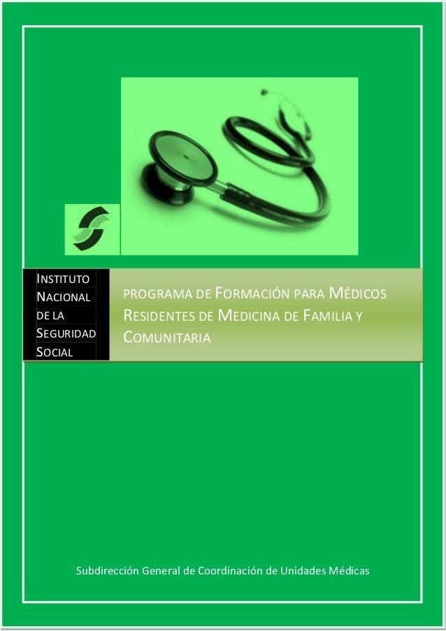 INSTITUTONACIONAL        PROGRAMA DE FORMACIÓN PARA MÉDICOSDE LA           RESIDENTES DE MEDICINA DE FAMILIA YSEGURIDAD   ...