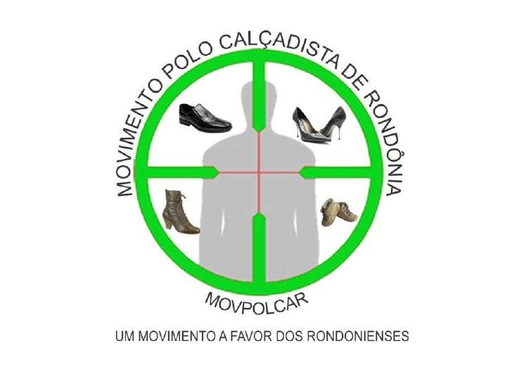 MOVIMENTO PÓLO CALÇADISTA DE        RONDÔNIASENHORAS E SENHORES     BOA NOITE