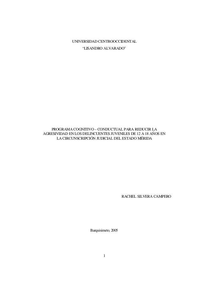 """1 UNIVERSIDAD CENTROOCCIDENTAL """"LISANDRO ALVARADO"""" PROGRAMA COGNITIVO – CONDUCTUAL PARA REDUCIR LA AGRESIVIDAD EN LOS DELI..."""