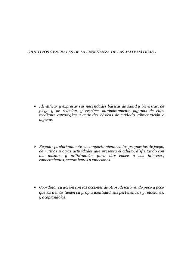 OBJETIVOS GENERALES DE LA ENSEÑANZA DE LAS MATEMÀTICAS.-  Identificar y expresar sus necesidades básicas de salud y biene...