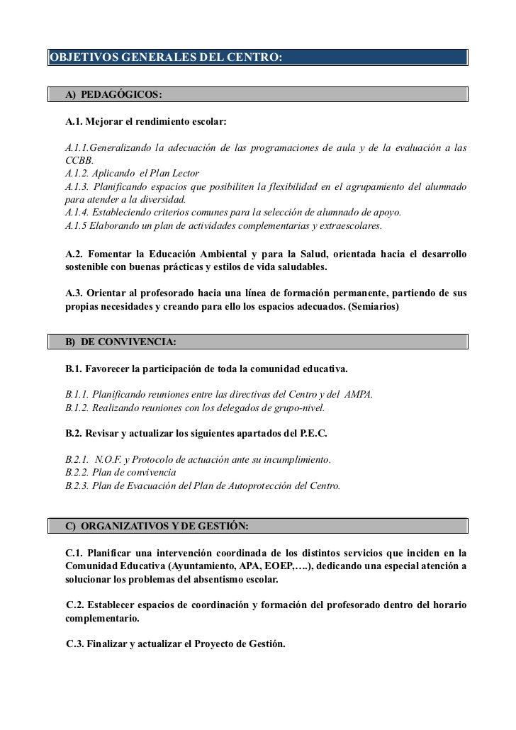 OBJETIVOS GENERALES DEL CENTRO:  A) PEDAGÓGICOS:  A.1. Mejorar el rendimiento escolar:  A.1.1.Generalizando la adecuación ...