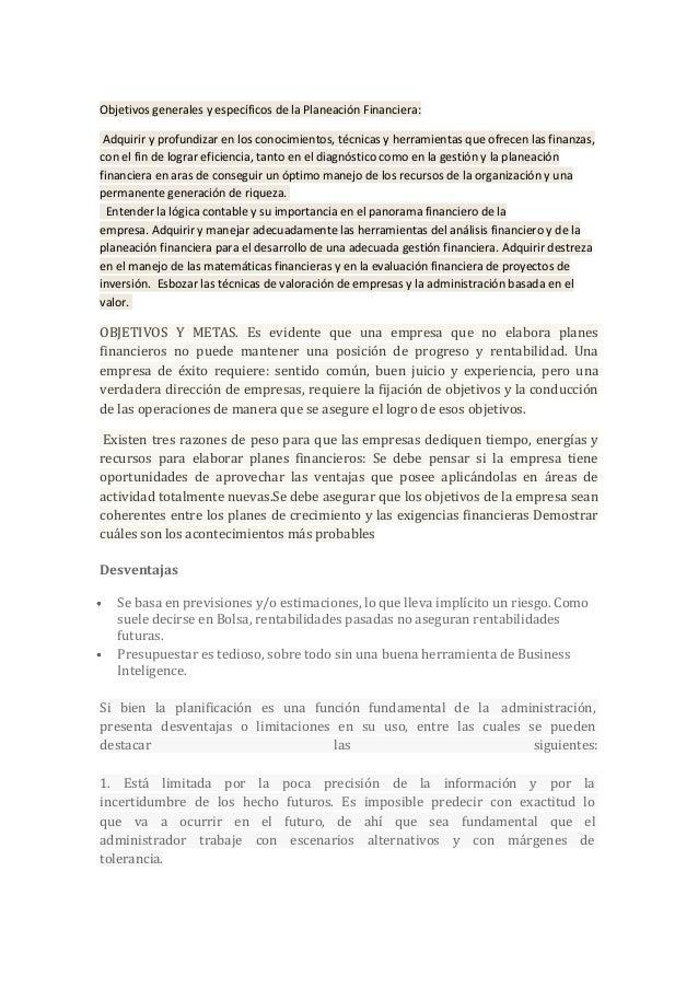 Objetivos generales y específicos de la Planeación Financiera: Adquirir y profundizar en los conocimientos, técnicas y her...