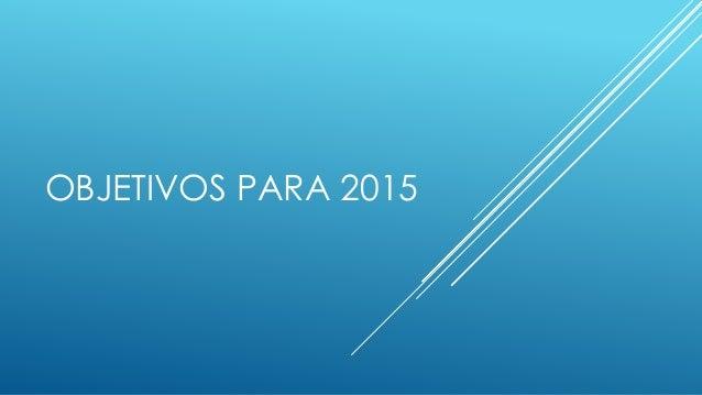 OBJETIVOS PARA 2015