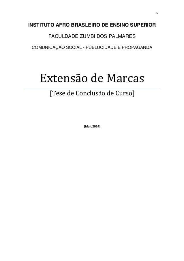 5 INSTITUTO AFRO BRASLEIRO DE ENSINO SUPERIOR FACULDADE ZUMBI DOS PALMARES COMUNICAÇÃO SOCIAL - PUBLUCIDADE E PROPAGANDA E...