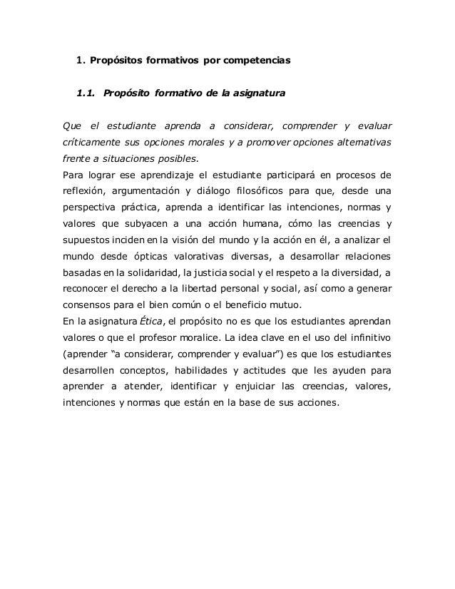 1. Propósitos formativos por competencias  1.1. Propósito formativo de la asignatura  Que el estudiante aprenda a consider...