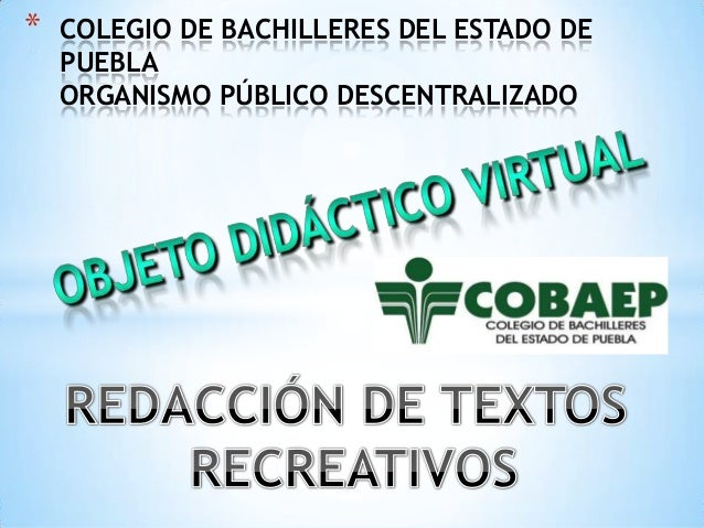 * COLEGIO DE BACHILLERES DEL ESTADO DE PUEBLA ORGANISMO PÚBLICO DESCENTRALIZADO
