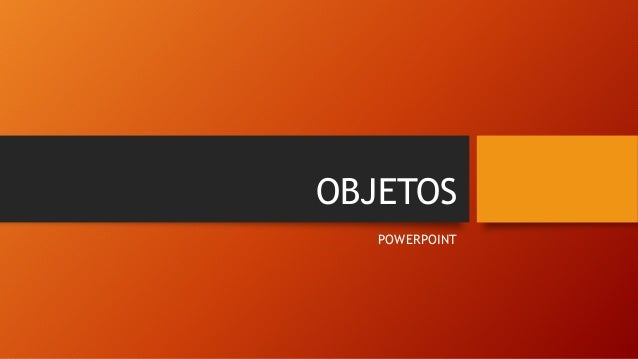 OBJETOS POWERPOINT