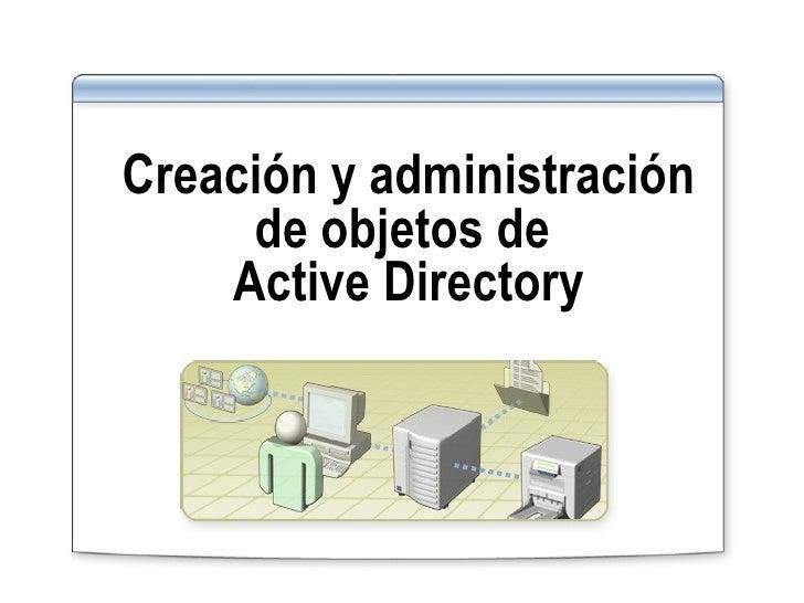Creación y administración de objetos de  Active Directory