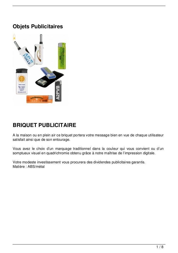 Objets PublicitairesBRIQUET PUBLICITAIREA la maison ou en plein air ce briquet portera votre message bien en vue de chaque...