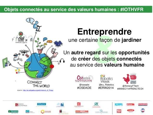Objets connectés au service des valeurs humaines : #IOTHVFR  Entreprendre  une certaine façon de jardiner  Un autre regard...