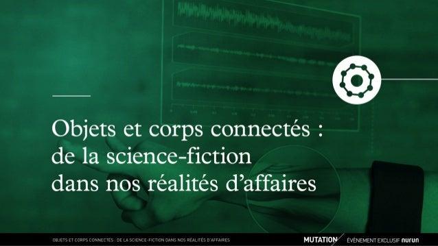 MUTATION - Objets et corps connectés : de la science-fiction dans nos réalités d'affaires