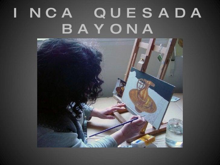 INCA QUESADA BAYONA