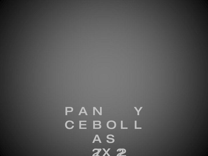 PAN  Y CEBOLLAS 27X22