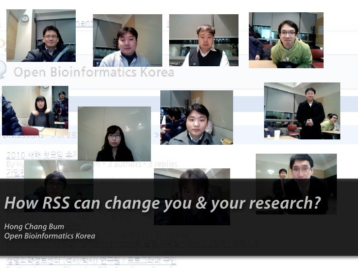 How RSS can change you & your research? Hong Chang Bum Open Bioinformatics Korea
