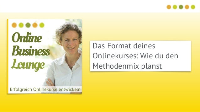 Das Format deines Onlinekurses: Wie du den Methodenmix planst