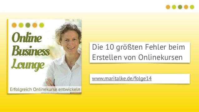 Die 10 größten Fehler beim Erstellen von Onlinekursen www.maritalke.de/folge14