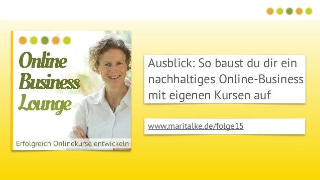 Ausblick: So baust du dir ein nachhaltiges Online-Business mit eigenen Kursen auf www.maritalke.de/folge15