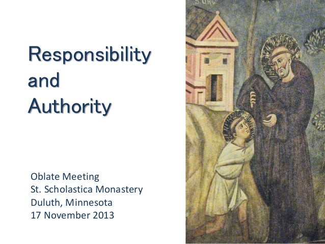 Responsibility and Authority Oblate Meeting St. Scholastica Monastery Duluth, Minnesota 17 November 2013
