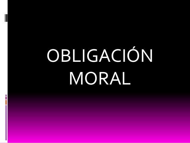 OBLIGACIÓN MORAL