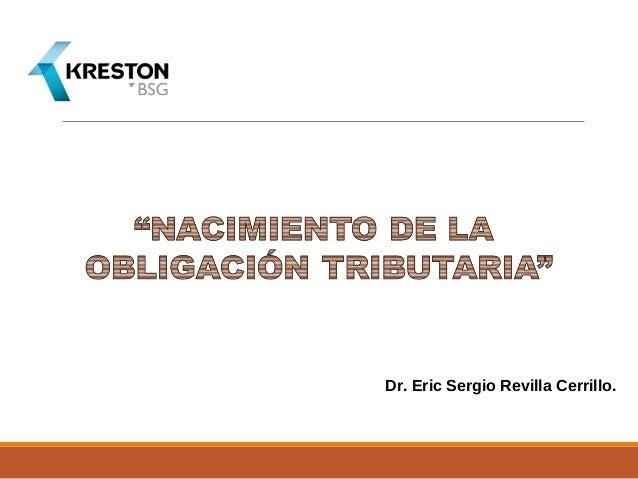 Dr. Eric Sergio Revilla Cerrillo.