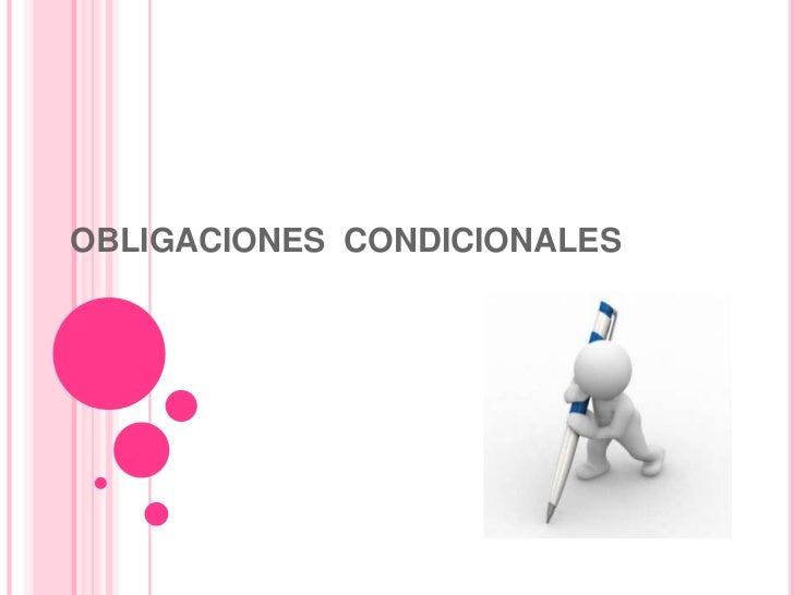 OBLIGACIONES CONDICIONALES