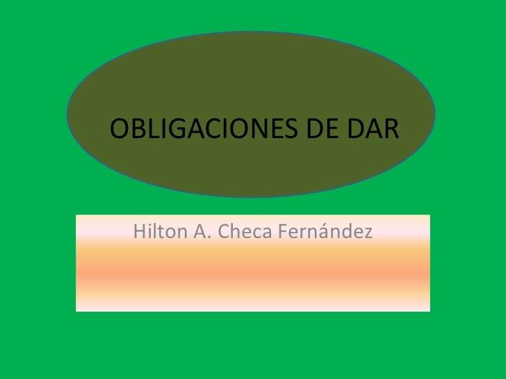 OBLIGACIONES DE DAR<br />Hilton A. Checa Fernández<br />